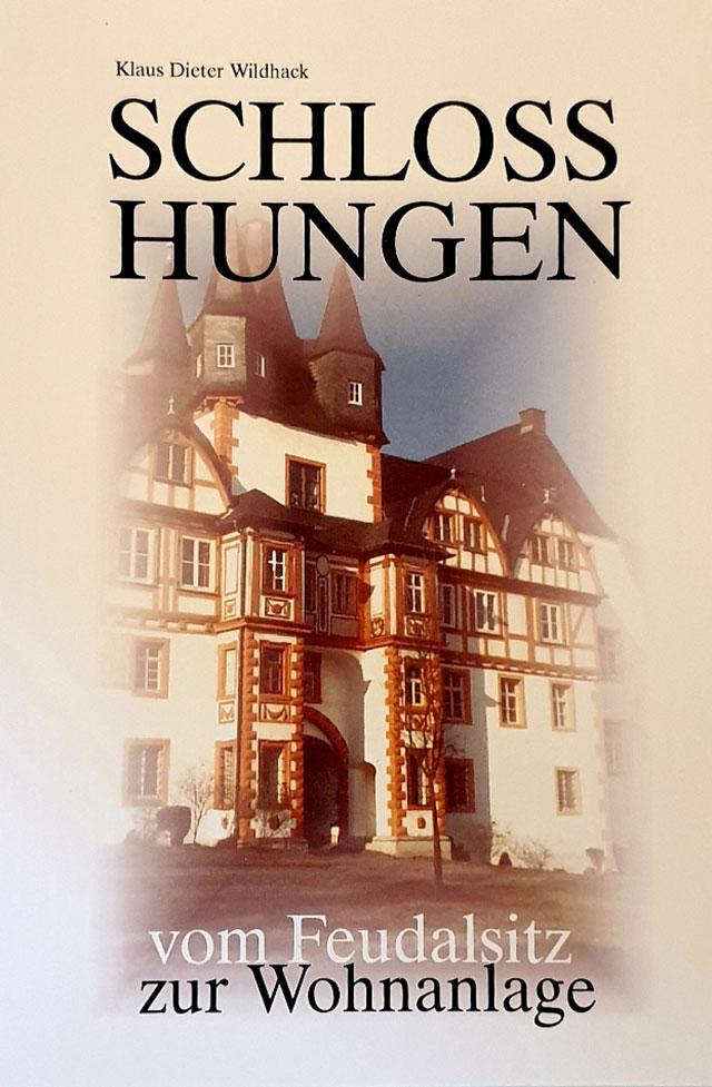 """Buchdeckel Buch """"Schloss Hungen vom Feudalsitz zur Wohnanlage"""""""